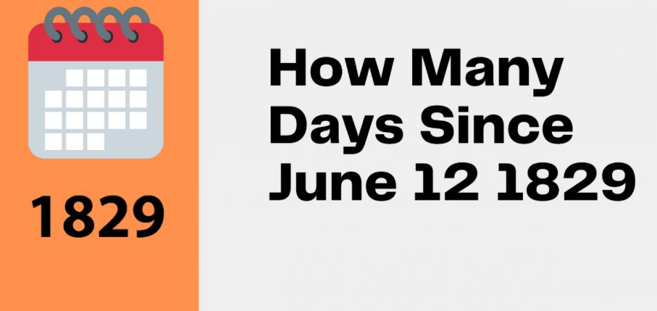 How Many Days Since June 12 1829