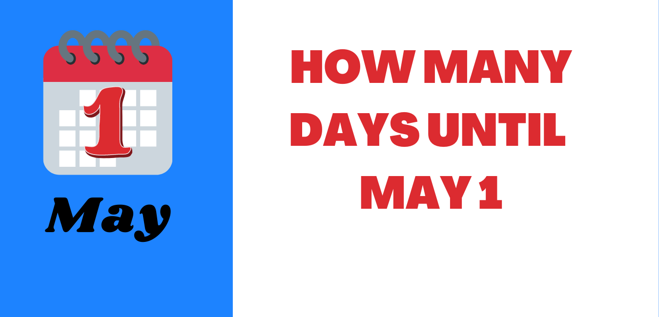 how many days until may 1, 2021