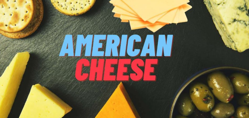 American Cheese Nutrition Facts