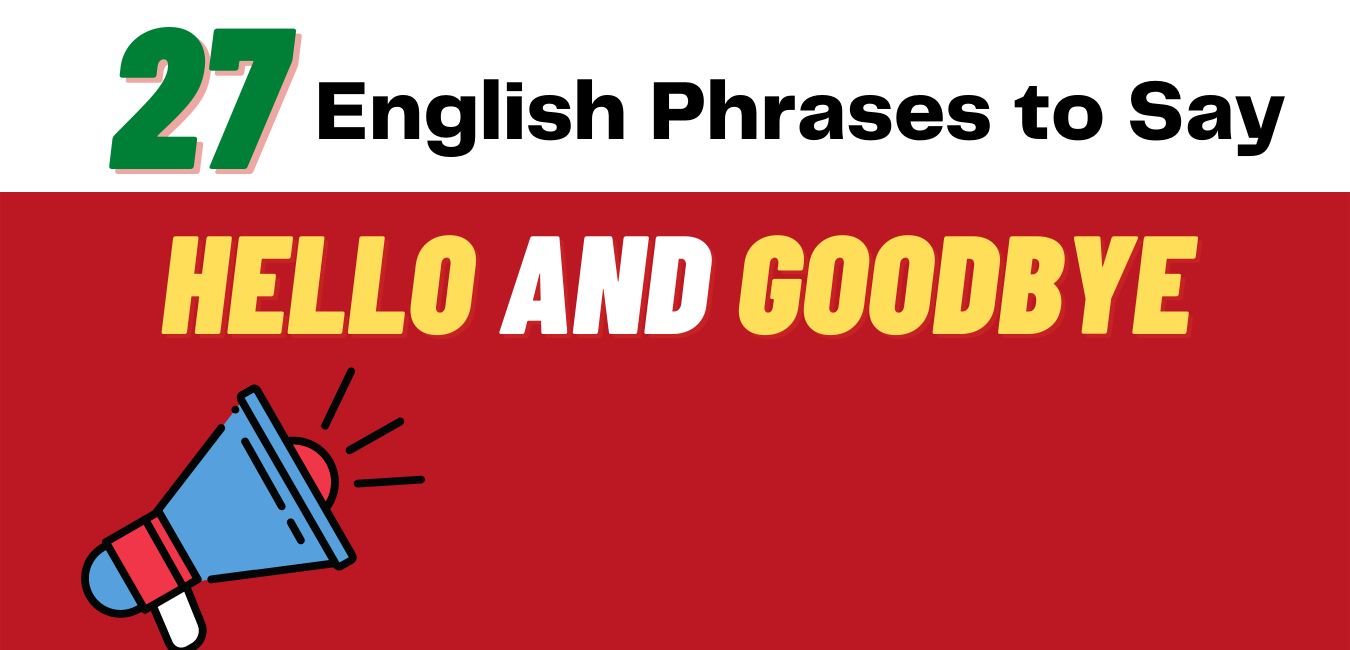 Ways to Say Hello & Goodbye